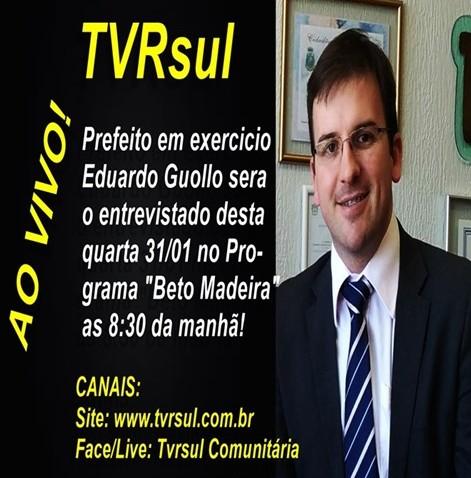 VICE-PREFEITO EDUARDO GUOLLO AO VIVO NA TVRsul!