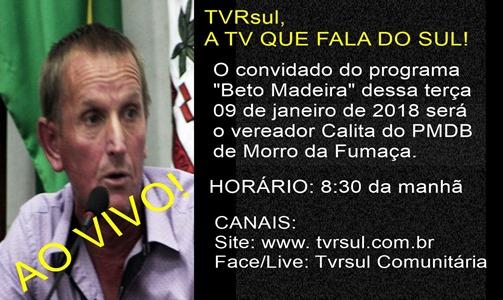 """Entrevista ao vivo no """"Programa Beto Madeira"""" aqui na TVRsul nesta terça-feira dia 9 de janeiro de 2018!"""